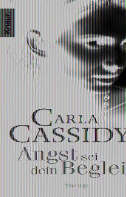 Angst sei dein Begleiter von Cassidy,  Carla, Hartmann,  Elisabeth