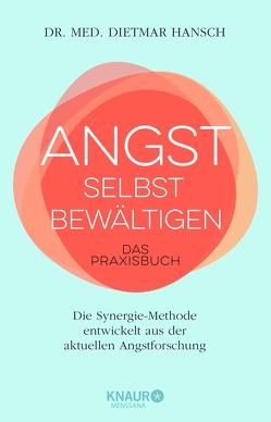 Angst selbst bewältigen von Hansch,  Dietmar
