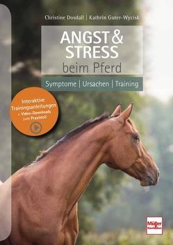 Angst & Stress beim Pferd von Dosdall,  Christine, Guter-Wycisk,  Kathrin