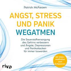 Angst, Stress und Panik wegatmen von McKeown,  Patrick, Wolter,  Peter