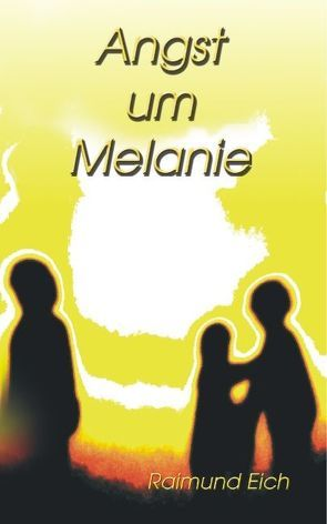Angst um Melanie von Eich,  Raimund