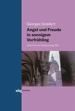 Angst und Freude in sonnigem Vorfrühling von Goedert,  Georges