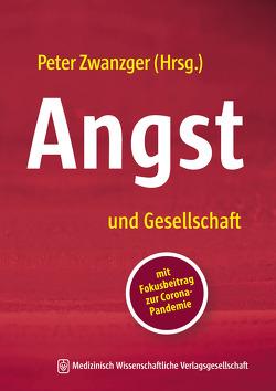 Angst und Gesellschaft von Zwanzger,  Peter
