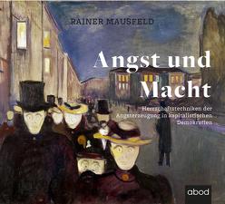 Angst und Macht von Mausfeld,  Rainer, Wolf,  Klaus B.