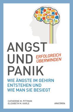 Angst und Panik erfolgreich überwinden von Falk,  Dietlind, Karle,  Elizabeth M., Pittman,  Catherine M.