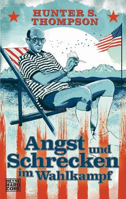 Angst und Schrecken im Wahlkampf von Schwaner,  Teja, Thompson,  Hunter S.