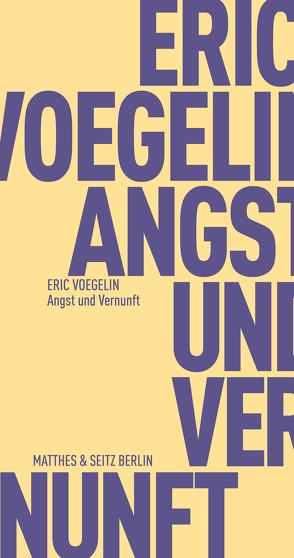 Angst und Vernunft von Fischer-Barnicol,  Dora, Opitz,  Peter J, Voegelin,  Eric, Winterholler,  Helmut