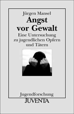 Angst vor Gewalt von Mansel,  Jürgen
