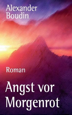 Angst vor Morgenrot von Boudin,  Alexander, Dorfstetter,  Helmut