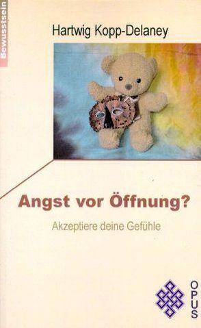 Angst vor Öffnung? von Kopp-Delaney,  Hartwig, Maiwald,  Reinhard