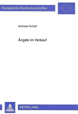 Ängste im Verkauf von Kumpf,  Andreas