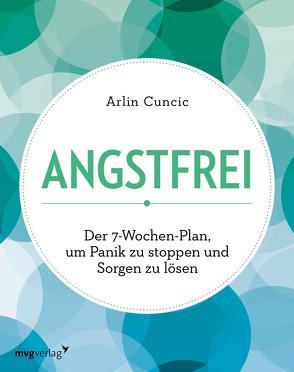 Angstfrei von Cuncic,  Arlin