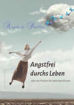 Angstfrei durchs Leben von de Papillon,  Angela