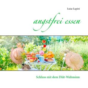 angstfrei essen von Lupini,  Luise