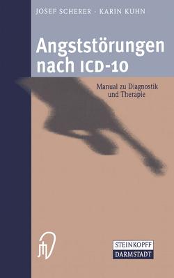 Angststörungen nach ICD-10 von Kuhn,  Karin, Scherer,  Josef