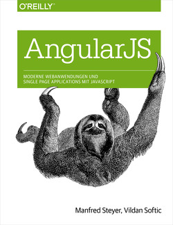 Angular JS: Moderne Webanwendungen und Single Page Applications mit JavaScript von Softic,  Vildan, Steyer,  Manfred