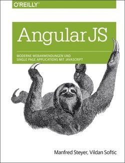 AngularJS: Moderne Webanwendungen und Single Page Applications mit JavaScript von Softic,  Vildan, Steyer,  Manfred