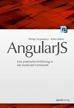 AngularJS von Böhm,  Robin, Tarasiewicz,  Philipp
