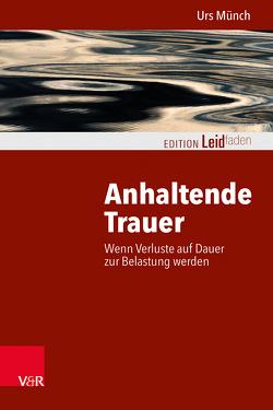 Anhaltende Trauer von Müller,  Heidi, Münch,  Urs
