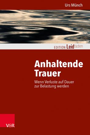Anhaltende Trauer von Müller,  Heidi, Müller,  Monika, Münch,  Urs