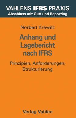 Anhang und Lagebericht nach IFRS von Hartmann,  Christina, Kalbitzer,  Jens, Karthaus,  Carolin, Krawitz,  Norbert, Lange,  Dietmar, Wermers,  Vera