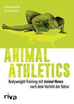 Animal Athletics von Allmacher,  Fabian, Foraita,  Eva