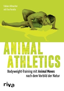 Animal Athletics von Allmacher,  Fabian, Foraita,  Eva