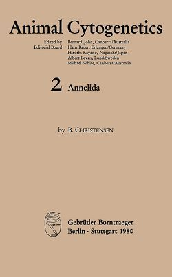 Animal Cytogenetics / Annelida von Christensen,  Bent, John,  Bernard, Kayano,  Hiroshi, Levan,  Albert