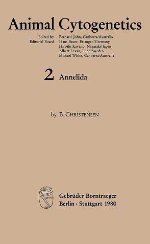 Animal Cytogenetics / Annelida von Christensen,  Bent, John,  Bernard, Kayano,  Hiroshi, Levan,  Albert