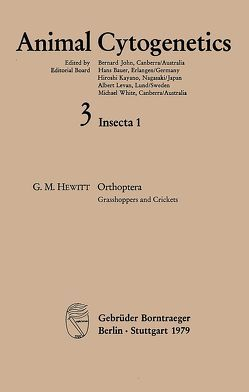 Animal Cytogenetics / Insecta / Orthoptera. Grasshoppers and Crickets von Hewitt,  Godfrey,  M, John,  Bernard, Kayano,  Hiroshi, Levan,  Albert