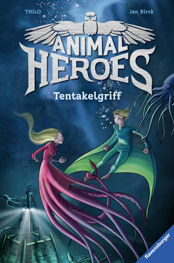 Animal Heroes, Band 6: Tentakelgriff von Birck,  Jan, THiLO