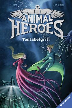Animal Heroes, Band 6: Tentakelgriff von Birck,  Jan, THiLO