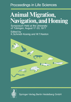 Animal Migration, Navigation, and Homing von Keeton,  W. T., Schmidt-Koenig,  K.