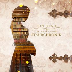 Animant Crumbs Staubchronik (Digipak-Version) von Rauch,  Marlene, Rina,  Lin