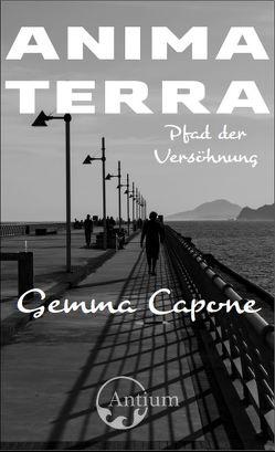 Animaterra: Pfad der Versöhnung von Capone,  Gemma