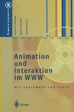 Animation und Interaktion im WWW von Heinrich,  Günther, Heinrich,  Yvonne, Schifman,  Richard S.
