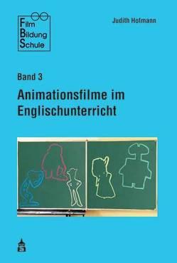 Animationsfilme im Englischunterricht von Hofmann,  Judith