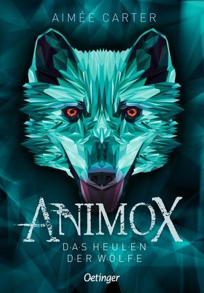 Animox. Das Heulen der Wölfe von Carter, Aimée, Illinger, Maren, Schneider, Frauke