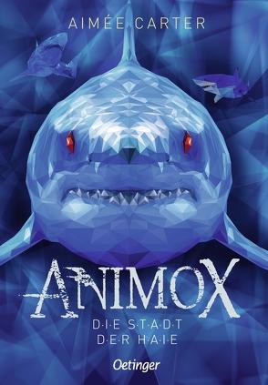 Animox. Die Stadt der Haie von Carter,  Aimée, Illinger,  Maren, Schneider,  Frauke