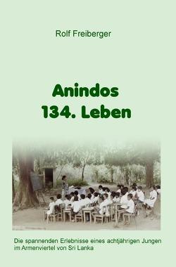 Anindos 134. Leben von Freiberger,  Rolf