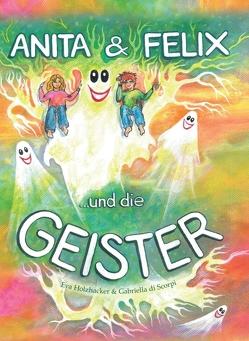 Anita & Felix und die Geister von di Scorpi,  Gabriella, Elisabeth Schnaitt,  Grafik:, Holzhacker,  Eva