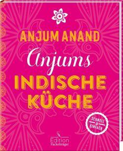 Anjums indische Küche – schnell & einfach von Anand,  Anjum