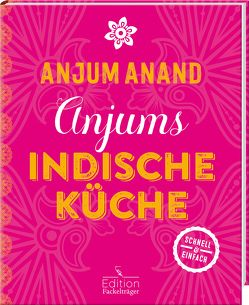 Anjums indische Küche von Anand,  Anjum