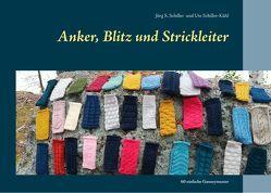 Anker, Blitz und Strickleiter von Schiller,  Jörg S., Schiller-Kühl,  Ute