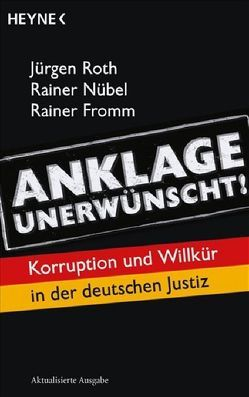 Anklage unerwünscht! von Fromm,  Rainer, Nübel,  Rainer, Roth,  Jürgen