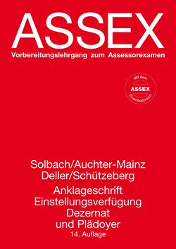 Anklageschrift, Einstellungsverfügung, Dezernat und Plädoyer von Auchter-Mainz,  Elisabeth, Deller,  Robert, Schützeberg,  Jost,  Dr., Solbach,  Günter,  Prof.