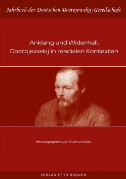 Anklang und Widerhall: Dostojewskij in medialen Kontexten von Goes,  Gudrun