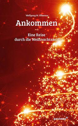 Ankommen von Ullmann,  Wolfgang M.