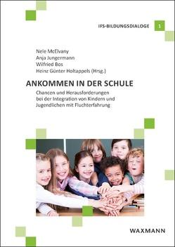 Ankommen in der Schule von Bos,  Wilfried, Holtappels,  Heinz Günter, Jungermann,  Anja, McElvany,  Nele