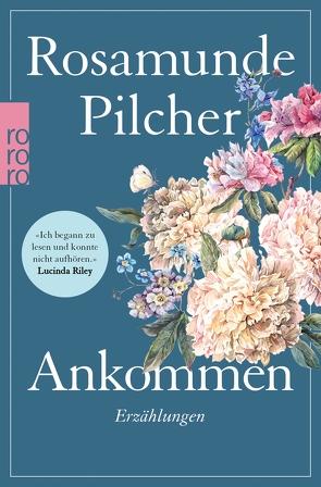 Ankommen von Pilcher,  Rosamunde, Thiesmeyer,  Ulrike
